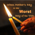 When Mother's Day is the Worst Day of the Year