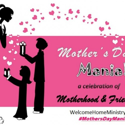 Mothers Day Mania a week long celebration of motherhood andhellip