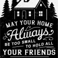 may your house be too small