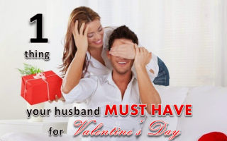 The #1 Thing Your Husband Must Have for Valentine's Day