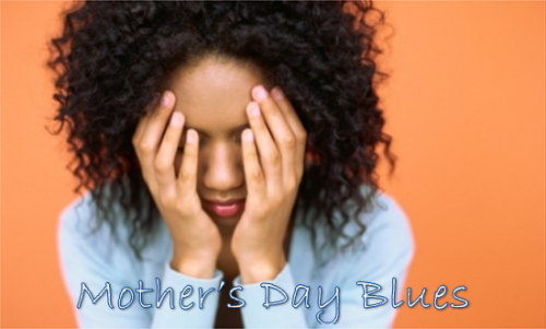 Mother's Day Blues